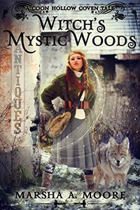 Witch's Mystic Woods: A Coon Hollow Coven Tale