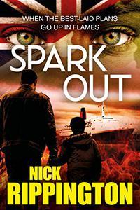 Spark Out: A hard-boiled suspense thriller