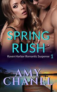 Spring Rush: Raven Harbor Romantic Suspense 1