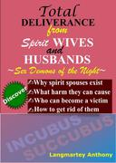 Total Deliverance from Spirit Wives and Husbands ~ Sex Demons of the Night ~