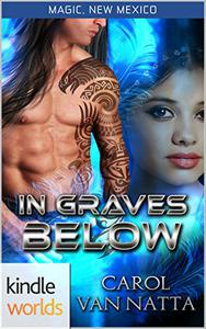 Magic, New Mexico: In Graves Below