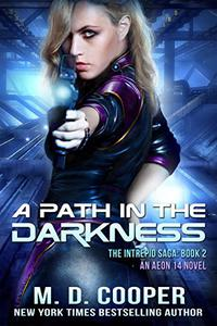 A Path in the Darkness: A Military Science Fiction Space Opera Epic