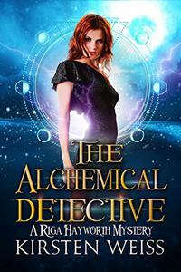 The Alchemical Detective: A Riga Hayworth Mystery