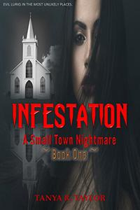 INFESTATION: A Small Town Nightmare (Book 1)
