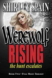 Werewolf Rising: The Hunt Escalates
