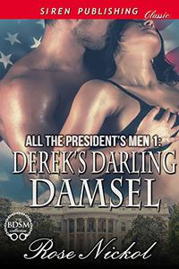 All the President's Men 1: Derek's Darling Damsel
