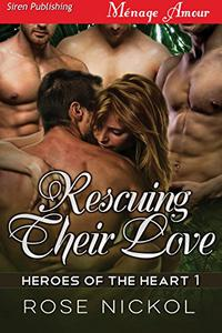 Rescuing Their Love [Heroes of the Heart 1]