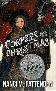 Corpses For Christmas: A Detective Hodgins Victorian Mystery, Book 3
