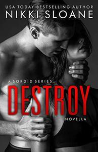 Destroy: A Sordid Series Novella
