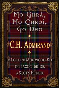 Mo Ghra Mo Chroi Go Deo (translation: My Love My Heart Forever) Medieval Trilogy