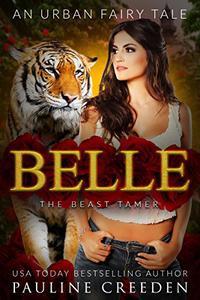 Belle the Beast Tamer: An Urban Fantasy Fairy Tale