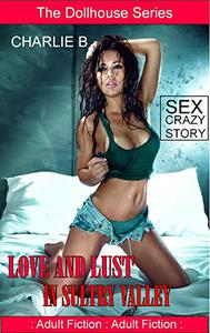 Love and Lust in Sultry Valley