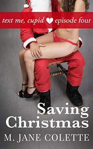 Saving Christmas: Text Me, Cupid, Episode Four