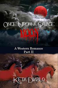 Once Upon A Savage Moon, Part 2