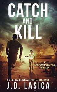 Catch and Kill: A Shadow Operatives Thriller