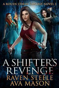 A Shifter's Revenge: A Gritty Urban Fantasy Novel