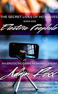 Electric Peephole: An Erotic Hotwife Romance