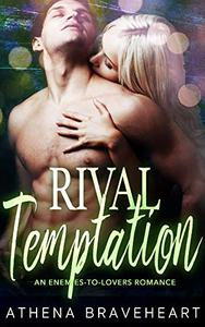 Rival Temptation: An Enemies to Lovers Romance