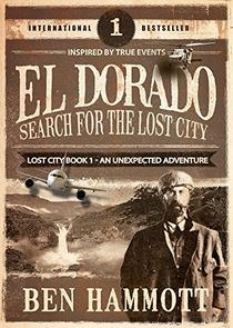 EL DORADO - BOOK 1 -  Search for the Lost City: An Unexpected Adventure