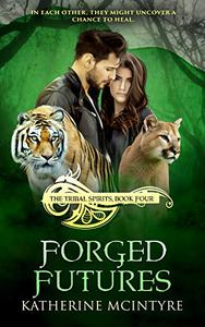 Forged Futures: A Paranormal Romance