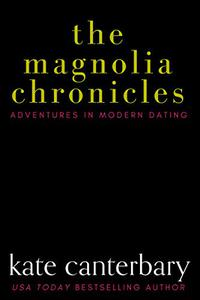 The Magnolia Chronicles: Adventures in Modern Dating