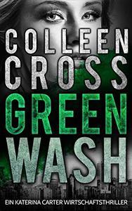 Greenwash - Ein Katerina Carter Wirtschaftsthriller