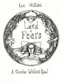 Land of Fears (A Shadow Walkers Novel)
