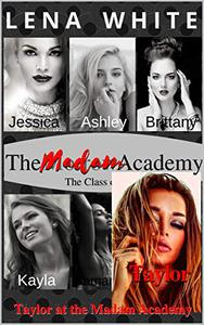 Taylor at The Madam Academy
