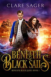 Beneath Black Sails: A new adult pirate fantasy