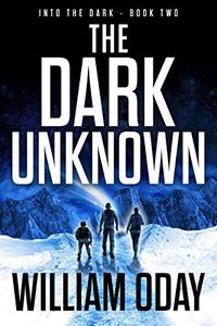 The Dark Unknown: A Post-Apocalyptic Science Fiction Thriller