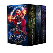 Blade and Rose: Books 1-3 Digital Boxed Set: Blade & Rose, By Dark Deeds, & Court of Shadows