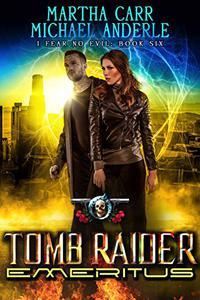 Tomb Raider Emeritus: An Urban Fantasy Action Adventure