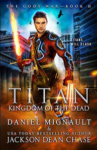 Titan: Kingdom of the Dead: An Epic Novel of Urban Fantasy and Greek Mythology