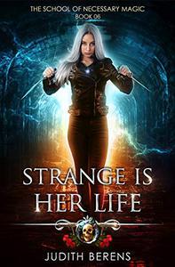 Strange Is Her Life: An Urban Fantasy Action Adventure