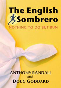 The English Sombrero: Nothing to do but run