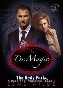 Dr. Magic: The Body Park: A Resort for Vampires, Book 1