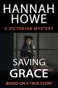Saving Grace: A Victorian Mystery