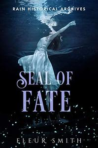 Seal of Fate: Rain Historical Archives