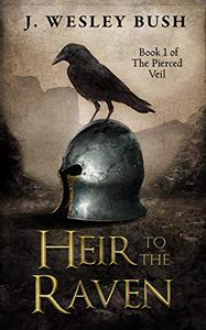 Heir to the Raven: Book 1 of The Pierced Veil