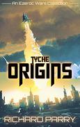 Tyche Origins: Ezeroc Wars: A Space Opera Military Science Fiction Collection