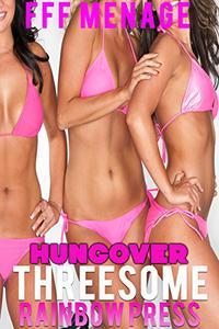 Hungover Threesome : FFF