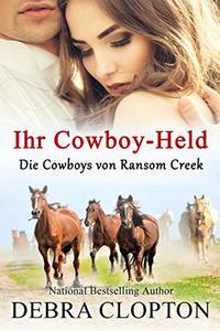 Ihr Cowboy-Held (Die Cowboys von Ransom Creek 1)