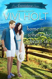 Home Is Where The Heart Is: A Christian Romance