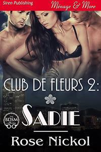Club de Fleurs 2: Sadie [Club de Fleurs 2]