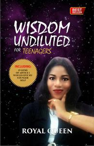 Wisdom Undiluted For Teenagers