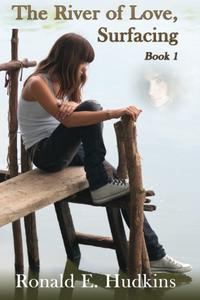 The River of Love: Book One - Surfacing