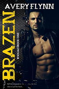 Brazen: B-Squad Book One