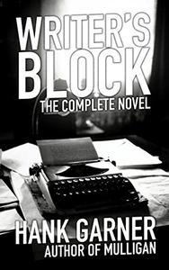 Writer's Block: the complete novel