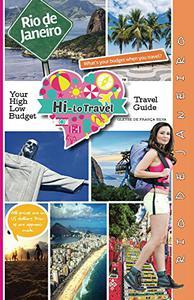 Hi-Lo Travel - Rio de Janeiro: Your High-Low Budget Travel Guide To The Marvelous City