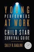 Young Performers at Work: Child Star Survival Guide